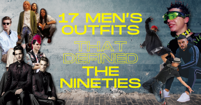 90s Mens Outfits from preppy to grunge and everythign in between such as raver, rnb and punk