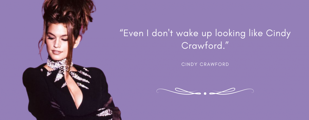 Cindy Crawford Quote about waking looking like herself
