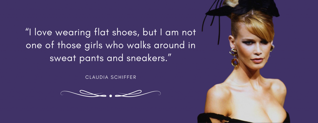Claudia Schiffer quote about the love of wearing flat shoes