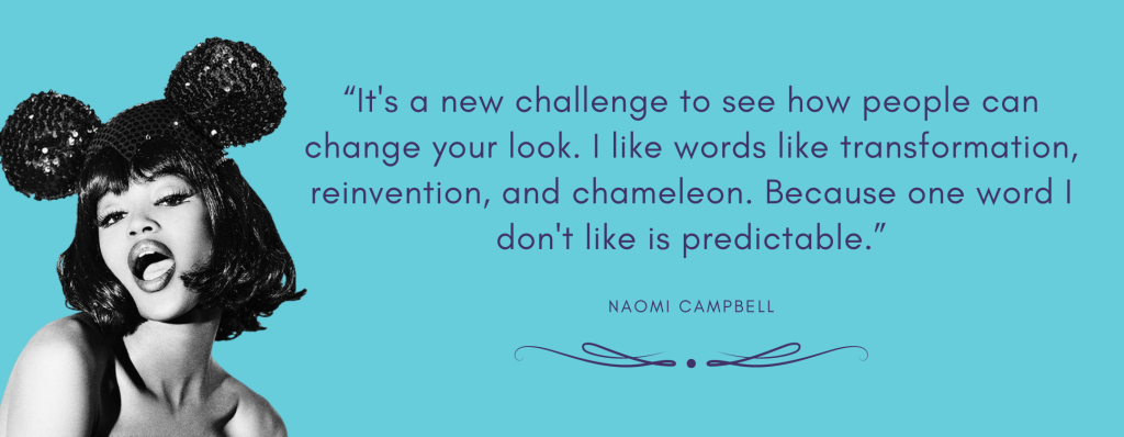 Naomi Campbell Quote about reinvention of one's identity